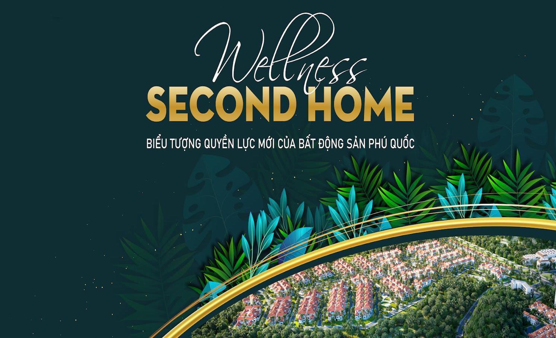 Wellness Second Home biểu tượng quyền lực mới
